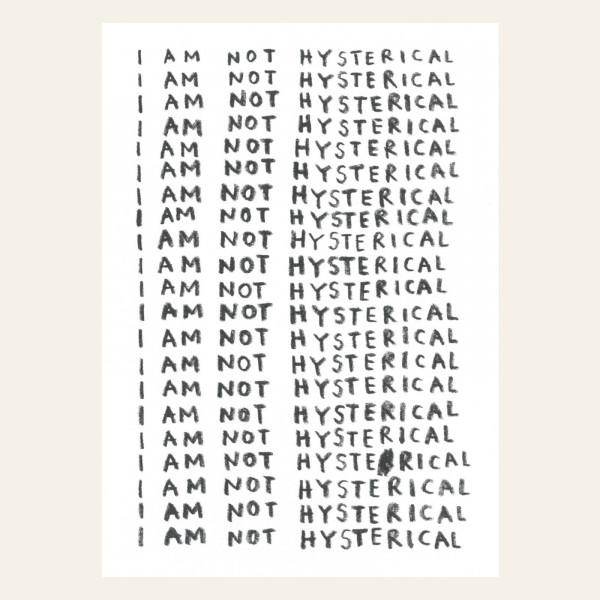 I am not hysterical