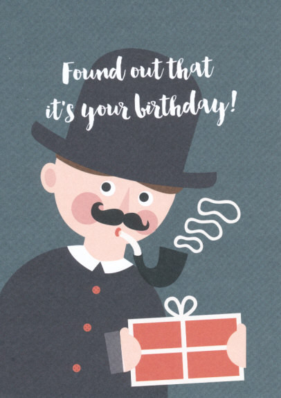 found out that it`s your birthday